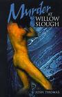 Murder at Willow Slough by Josh Thomas (Paperback / softback, 2000)