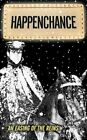 Happenchance an Easing of The Reins 9781438966977 by Walt Lewis Paperback