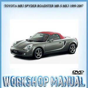 toyota mr2 spyder roadster mr s mk3 1999 2007 workshop repair manual rh ebay com au Toyota MR2 Spyder 2005 Toyota MR2 Spyder
