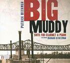 Big Muddy: Suite for Clarinet & Piano ECD (CD, Jul-2009, Navona Records)