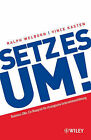 Setz Es Um!: Ein Blueprint Fur Strategische Unternehmensfuhrung by Ralph Welborn, Vincent A. Kasten (Hardback, 2006)