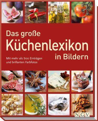 Das große Küchenlexikon von Nina Engels und Jens Dreisbach (2011, Gebunden)