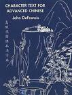 Character Text for Advanced Chinese by John DeFrancis (Paperback, 1966)