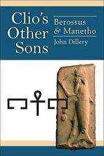 Clio's Other Sons: Berossus and Manetho