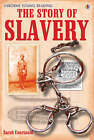The Story of Slavery by Sarah Courtauld (Hardback, 2007)