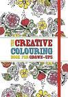 The Creative Colouring Book for Grown-Ups von Michael O'Mara (2015, Taschenbuch)