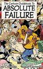 The Cartoon Guidebook to Absolute Failure HC 9781593622565 Hardback