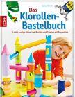 Das Klorollen-Bastelbuch von Gudrun Schmitt (2013, Gebundene Ausgabe)