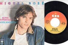 MIGUEL BOSE' disco 45 giri MADE in ITALY Super Superman  STAMPA ITALIANA 1979