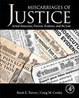 Miscarriages of Justice: Actual Innocence, Forensic Evidence, and the Law by Elsevier Science Publishing Co Inc (Hardback, 2014)