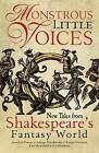 Monstrous Little Voices: New Tales Shakespeare's Fantasy World by Jonathan Barnes, Foz Meadows, Kate Heartfield, Emma Newman, Adrian Tchaikovsky (Paperback / softback, 2016)