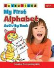 My First Alphabet Activity Book: Develop Early Spelling Skills by Lisa Holt, Gudrun Freese, Alison Milford (Paperback, 2011)