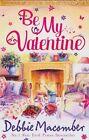 Be My Valentine: My Funny Valentine / My Hero by Debbie Macomber (Paperback, 2013)