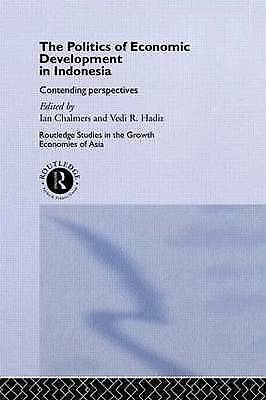 The Politics of Economic Development in Indonesia: Contending Perspectives (Rou