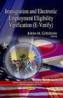 Immigration and Electronic Employment Eligibility Verification (E-Verify) by Nova Science Publishers Inc (Paperback, 2013)