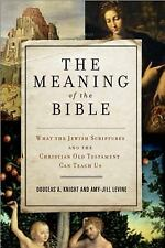 The Meaning of the Bible: What the Jewish Scriptures and Christian Old Testament