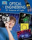 Optical Engineering and the Science of Light by Anne Rooney (Paperback, 2014)