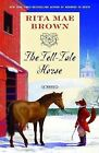 The Tell-Tale Horse by Rita Mae Brown (Paperback / softback, 2008)