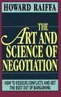 The Art and Science of Negotiation by Howard Raiffa (Paperback, 1990)