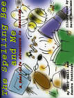 The Spelling Bee and Me: A Real-Life Adventure in Learning by Gail Small, Kendra Yoshinaga (Paperback, 2005)