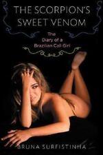 The Scorpion's Sweet Venom: The Diary of a Brazilian Call Girl, Surfistinha, Bru