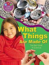 What Things Are Made Of: The Best Start in Science (Little Science-ExLibrary