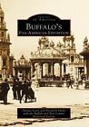 Buffalo's Pan-American Exposition by Elizabeth Sholes, Buffalo and Erie County Historical Society, Thomas Leary (Paperback / softback, 1998)