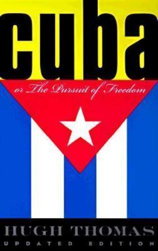 Cuba The Pursuit Of Freedom By Hugh Thomas 1998 Trade Paperback Reprint Revised Edition For Sale Online Ebay