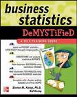 Business Statistics Demystified: A Self-teaching Guide by Steven Kemp, Sid Kemp (Paperback, 2004)