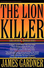 The Lion Killer by James S Gardner (Paperback / softback, 2010)