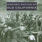 Historic Photos of Old California by Nancy Hendrix (Hardback, 2009)