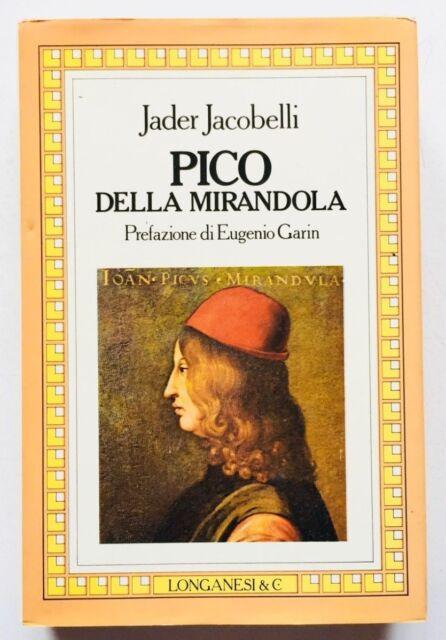 Jader Jacobelli Pico della Mirandola Longanesi 1986 Eugenio Garin John Alcorn