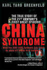 China Syndrome: The True Story of the 21st Century's First Great Epidemic by Karl Taro Greenfeld (Paperback / softback, 2007)