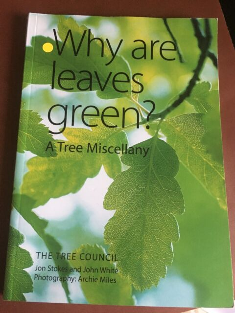 Arboriculture. Why are Leaves Green?: A Tree Miscellany. Tree Biology