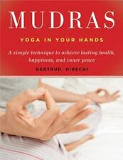 Mudras : Yoga in Your Hands by Gertrud Hirschi (2016, Paperback)