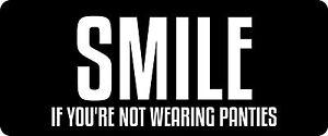 3-Smile-If-You-039-re-Not-Wearing-Panties-Hard-Hat-Biker-Helmet-Sticker-BS-1037