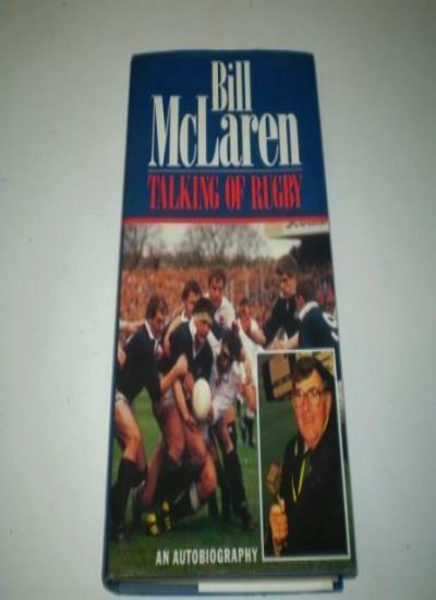 Talking of Rugby: An Autobiography,Bill McLaren- 9780091738754
