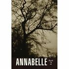 Annabelle Book 2 9781436304030 by Leila C Hill Paperback