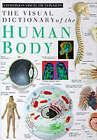 Visual Dictionary of the Human Body by Dorling Kindersley Publishing (Hardback, 1991)