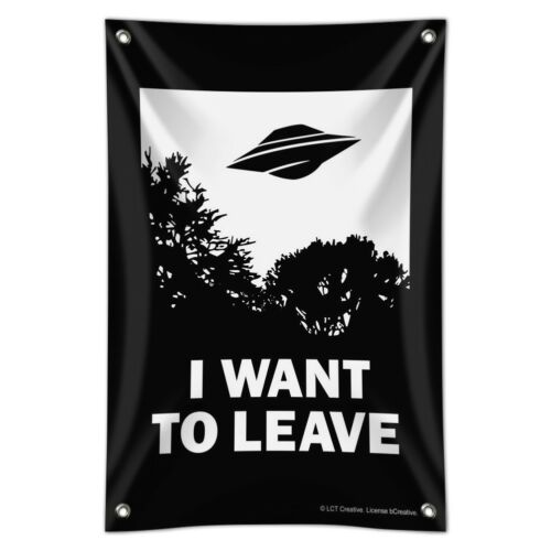 I Want to Leave UFO Believe Funny Humor Home Business Office Sign