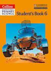 Collins International Primary Science - International Primary Science Student's Book 6 by Sunetra Berry, Pauline Hannigan, Helen Harden, Pat Dower, Tracey Baxter, Karen Morrison (Paperback, 2014)