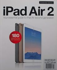 iPad Air 2  - Your Essential Guide to iPad Air  Second Generation 180 Pages!