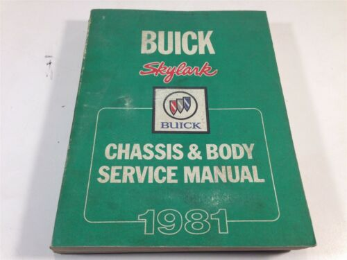 1981 Buick Skylark Factory Shop OEM Chassis & Body Service Manual