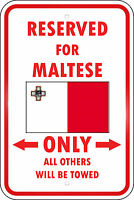 Malta Reserved Parking Only Maltese 12x18 Aluminum Metal Sign