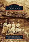 Douglas by Wyoming Pioneer Memorial Museum, Carol Price Tripp, Arlene Ekland-Earnst, Linda Graves Fabian (Paperback / softback, 2010)