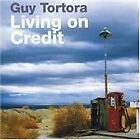 Guy Tortora - Living on Credit (2008)