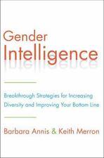 Gender Intelligence: Breakthrough Strategies for Increasing Diversity and Impro