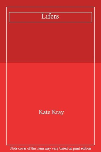 Lifers By Kate Kray. 9781857821710