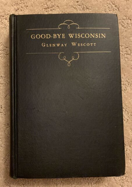 Good-Bye Wisconsin by Glenway Wescott First Edition 1928