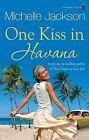 One Kiss in Havana by Michelle Jackson (Paperback, 2011)